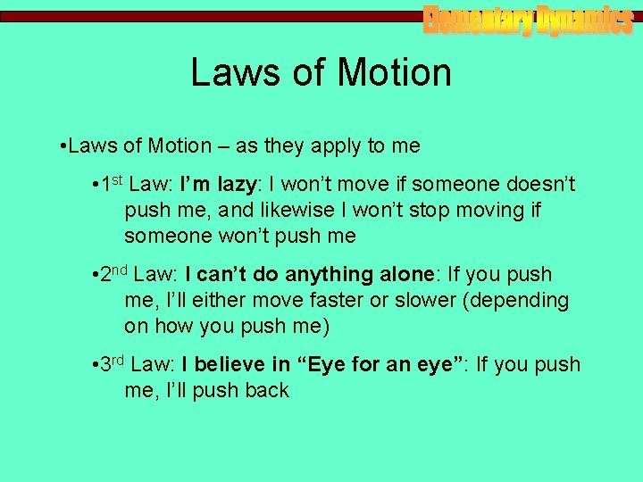 Laws of Motion • Laws of Motion – as they apply to me •
