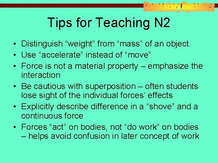 """Tips for Teaching N 2 • Distinguish """"weight"""" from """"mass"""" of an object. •"""
