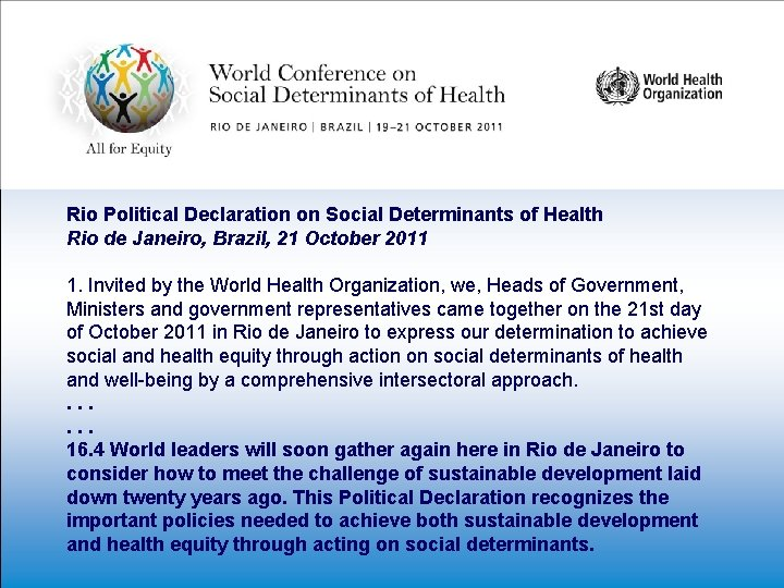 Rio Political Declaration on Social Determinants of Health Rio de Janeiro, Brazil, 21 October