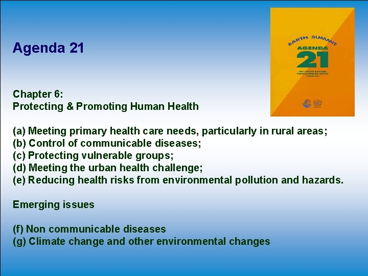 Agenda 21 Chapter 6: Protecting & Promoting Human Health (a) Meeting primary health care