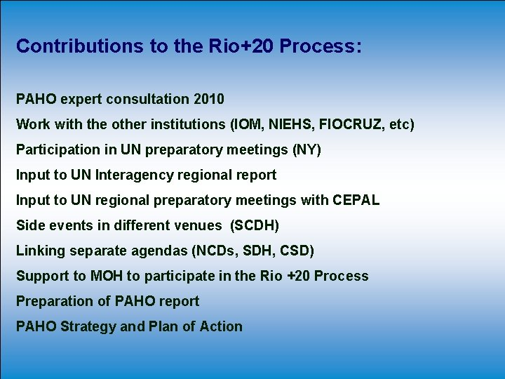 Contributions to the Rio+20 Process: PAHO expert consultation 2010 Work with the other institutions