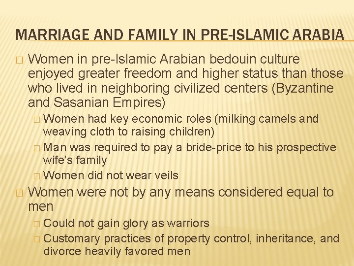 MARRIAGE AND FAMILY IN PRE-ISLAMIC ARABIA � Women in pre-Islamic Arabian bedouin culture enjoyed