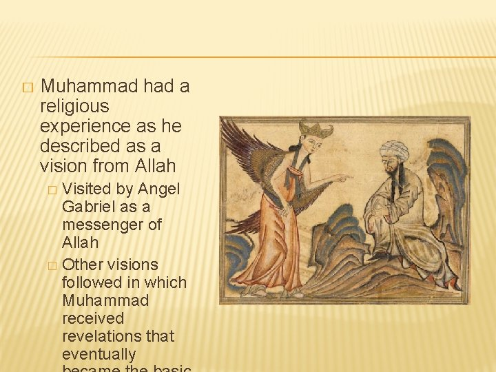 � Muhammad had a religious experience as he described as a vision from Allah