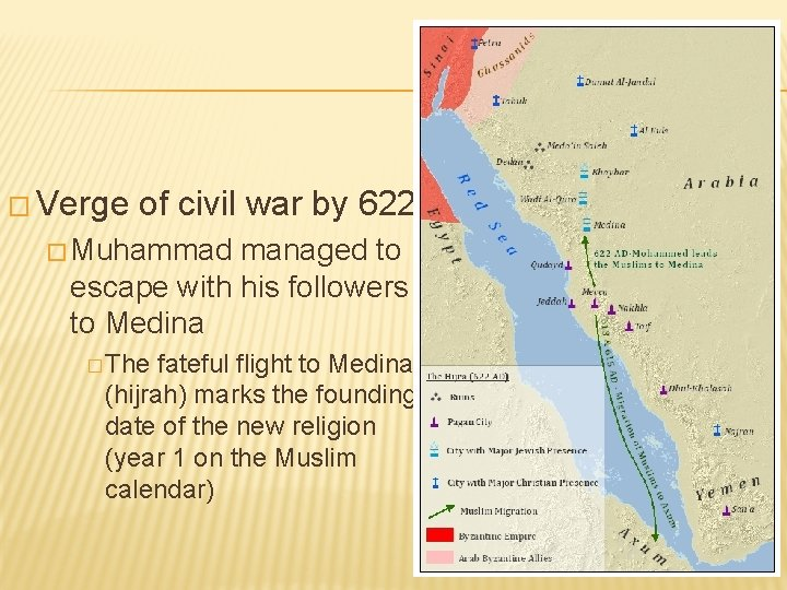 � Verge of civil war by 622 � Muhammad managed to escape with his