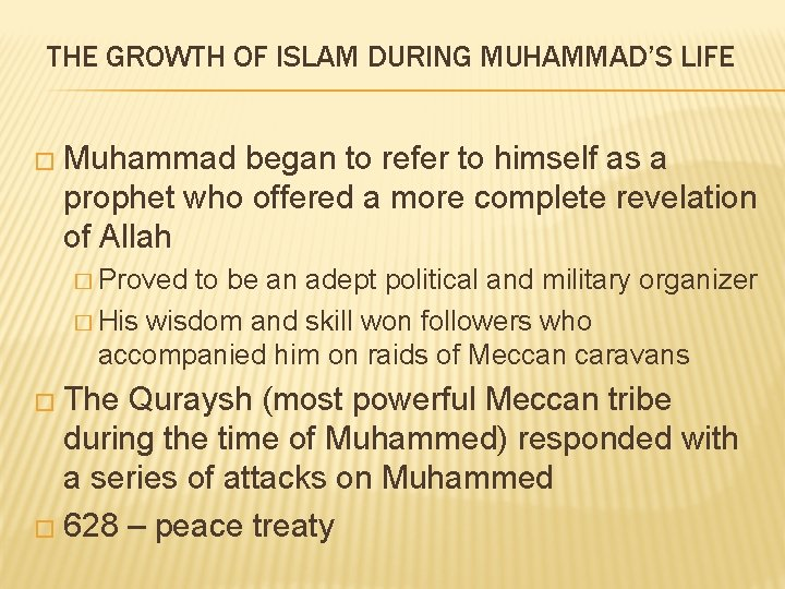 THE GROWTH OF ISLAM DURING MUHAMMAD'S LIFE � Muhammad began to refer to himself
