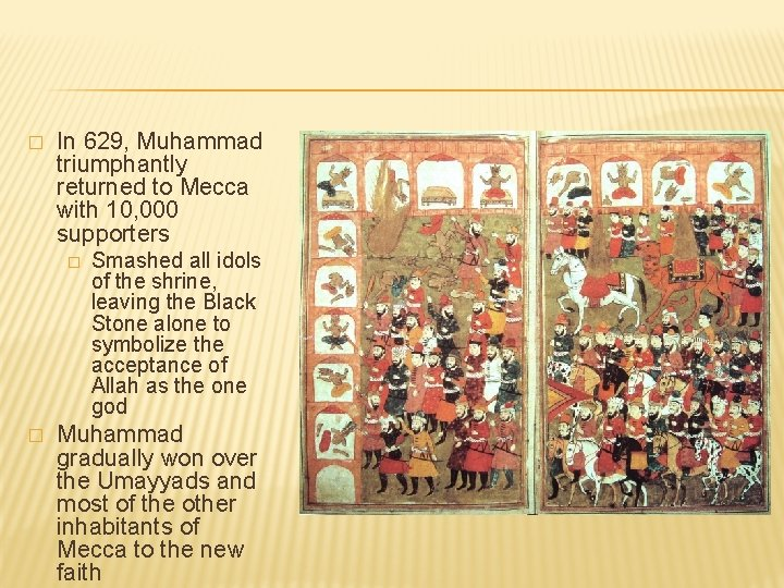 � In 629, Muhammad triumphantly returned to Mecca with 10, 000 supporters � �