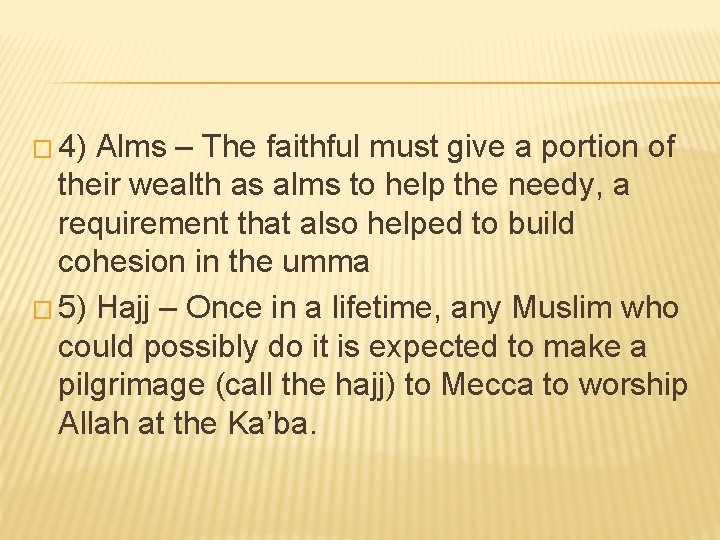 � 4) Alms – The faithful must give a portion of their wealth as