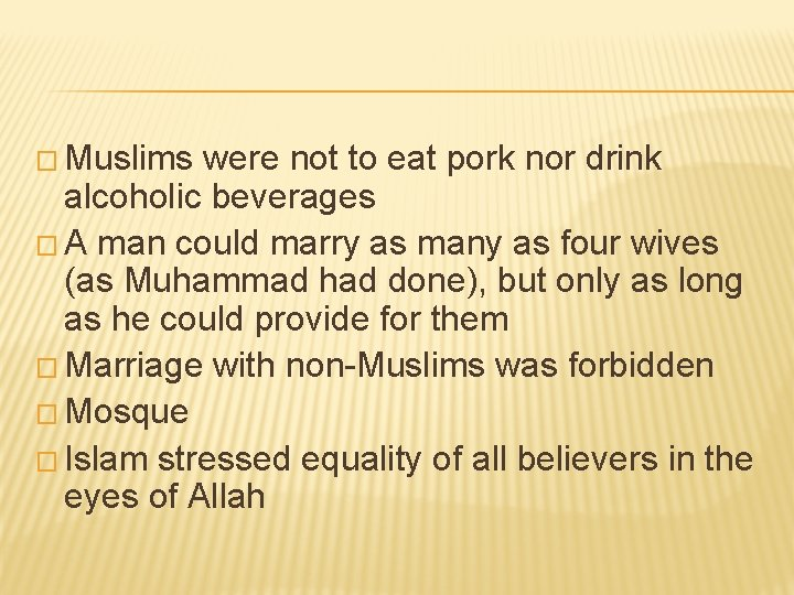 � Muslims were not to eat pork nor drink alcoholic beverages � A man