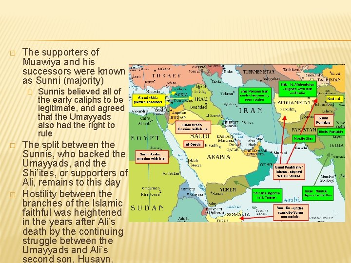 � The supporters of Muawiya and his successors were known as Sunni (majority) �