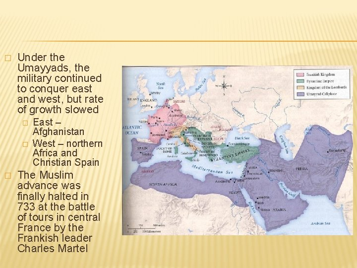 � Under the Umayyads, the military continued to conquer east and west, but rate