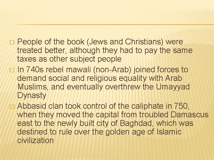 People of the book (Jews and Christians) were treated better, although they had to