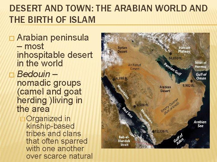DESERT AND TOWN: THE ARABIAN WORLD AND THE BIRTH OF ISLAM � Arabian peninsula