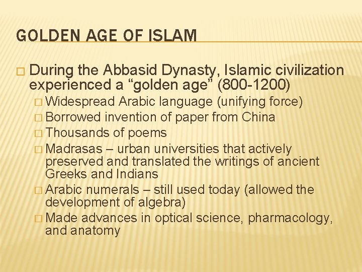 """GOLDEN AGE OF ISLAM � During the Abbasid Dynasty, Islamic civilization experienced a """"golden"""