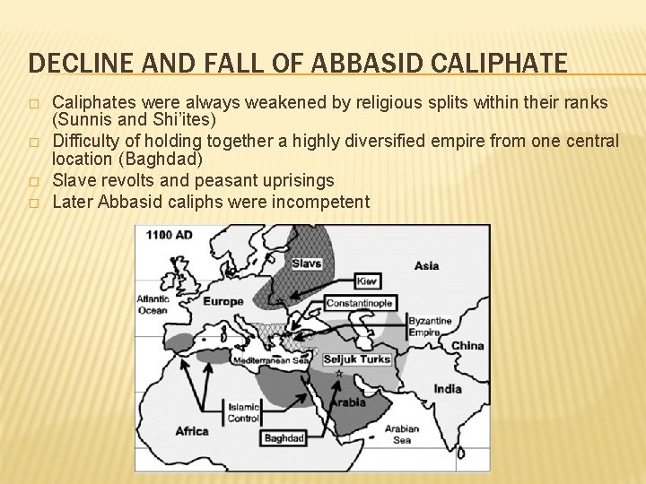 DECLINE AND FALL OF ABBASID CALIPHATE � � Caliphates were always weakened by religious