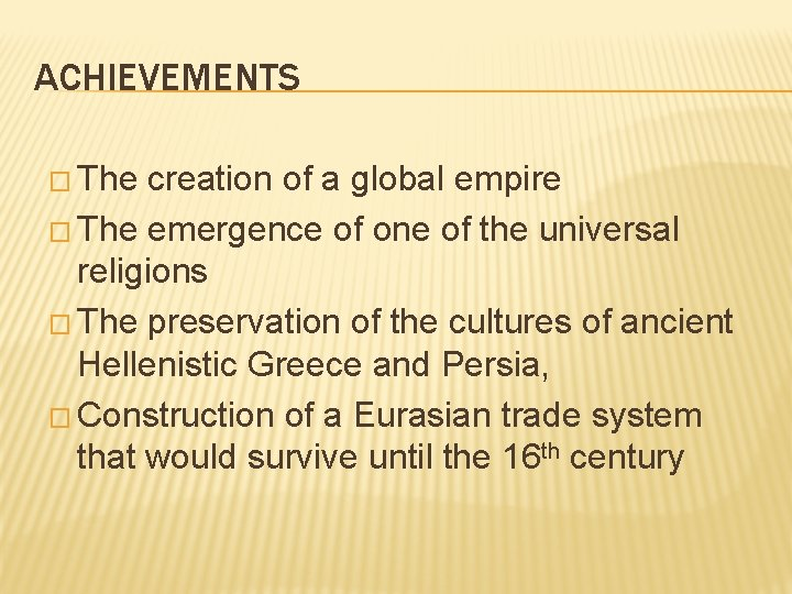 ACHIEVEMENTS � The creation of a global empire � The emergence of one of