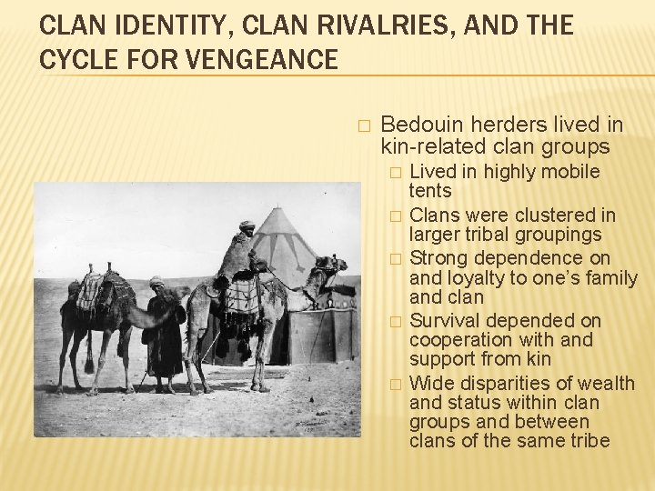 CLAN IDENTITY, CLAN RIVALRIES, AND THE CYCLE FOR VENGEANCE � Bedouin herders lived in