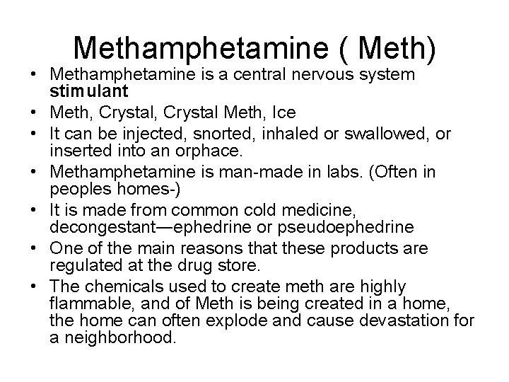 Methamphetamine ( Meth) • Methamphetamine is a central nervous system stimulant • Meth, Crystal