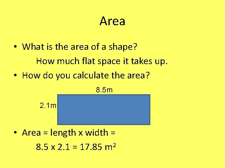 Area • What is the area of a shape? How much flat space it