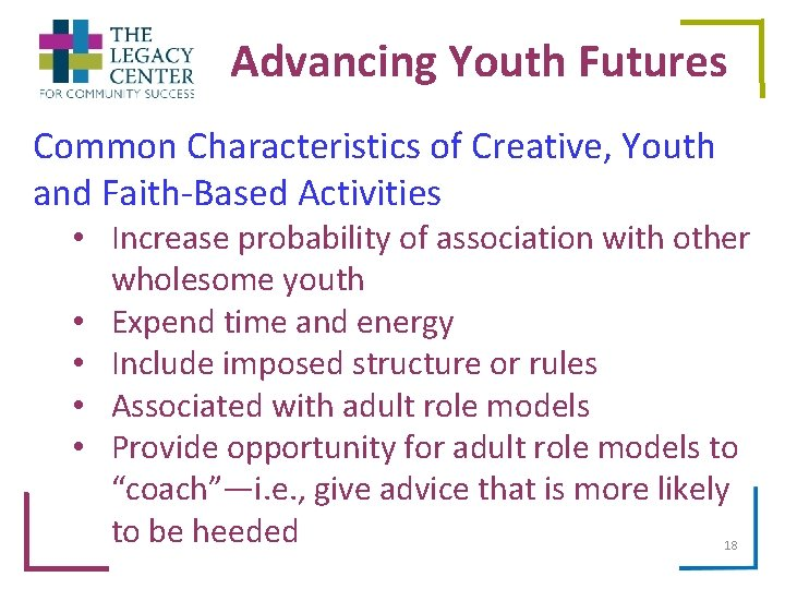Advancing Youth Futures Common Characteristics of Creative, Youth and Faith-Based Activities • Increase probability