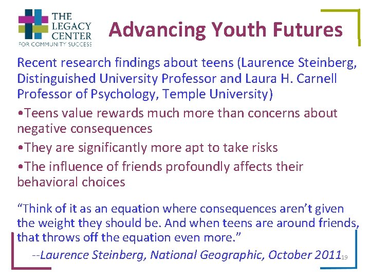 Advancing Youth Futures Recent research findings about teens (Laurence Steinberg, Distinguished University Professor and