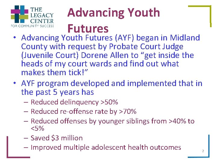 Advancing Youth Futures • Advancing Youth Futures (AYF) began in Midland County with request