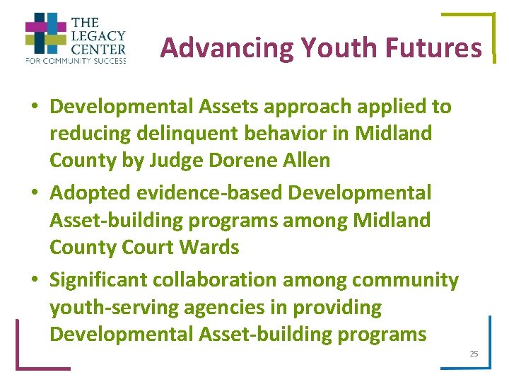 Advancing Youth Futures • Developmental Assets approach applied to reducing delinquent behavior in Midland