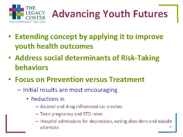 Advancing Youth Futures • Extending concept by applying it to improve youth health outcomes