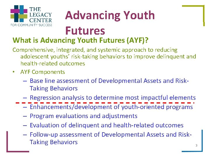 Advancing Youth Futures What is Advancing Youth Futures (AYF)? Comprehensive, integrated, and systemic approach