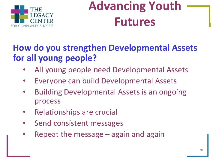 Advancing Youth Futures How do you strengthen Developmental Assets for all young people? •