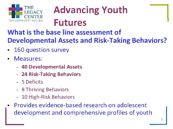 Advancing Youth Futures What is the base line assessment of Developmental Assets and Risk-Taking