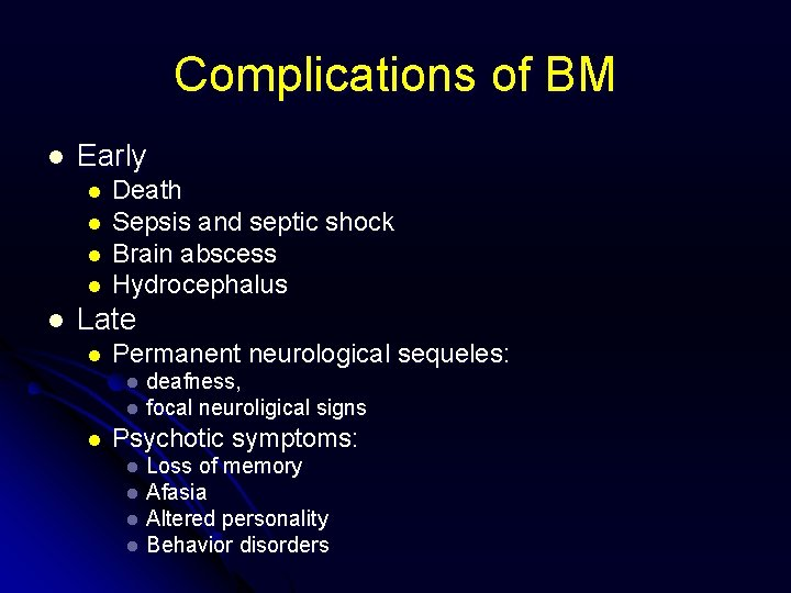 Complications of BM l Early l l l Death Sepsis and septic shock Brain