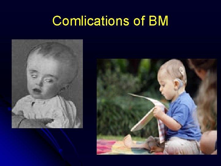 Comlications of BM