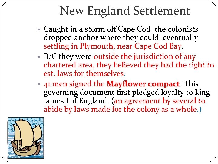 New England Settlement • Caught in a storm off Cape Cod, the colonists dropped