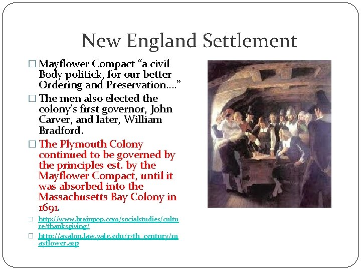 """New England Settlement � Mayflower Compact """"a civil Body politick, for our better Ordering"""