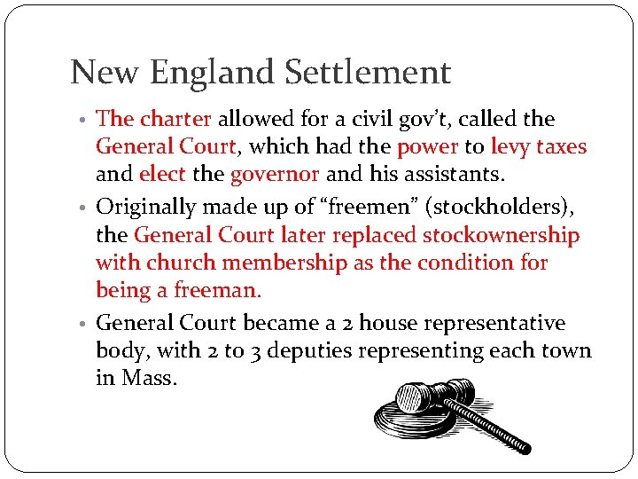 New England Settlement • The charter allowed for a civil gov't, called the General