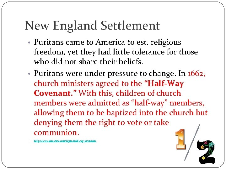 New England Settlement • Puritans came to America to est. religious freedom, yet they