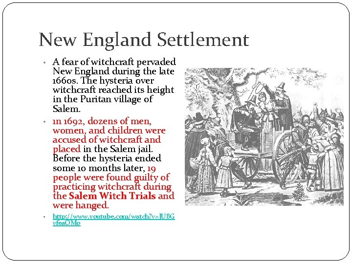 New England Settlement • A fear of witchcraft pervaded New England during the late