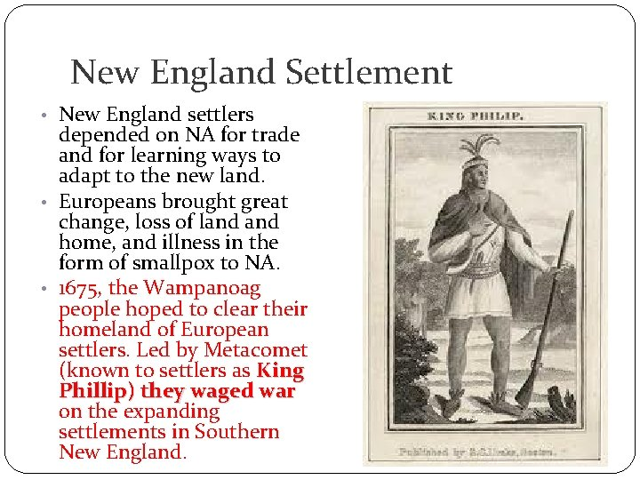 New England Settlement • New England settlers depended on NA for trade and for