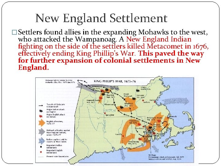 New England Settlement � Settlers found allies in the expanding Mohawks to the west,