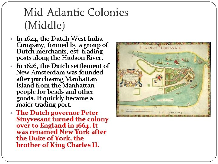 Mid-Atlantic Colonies (Middle) • In 1624, the Dutch West India Company, formed by a