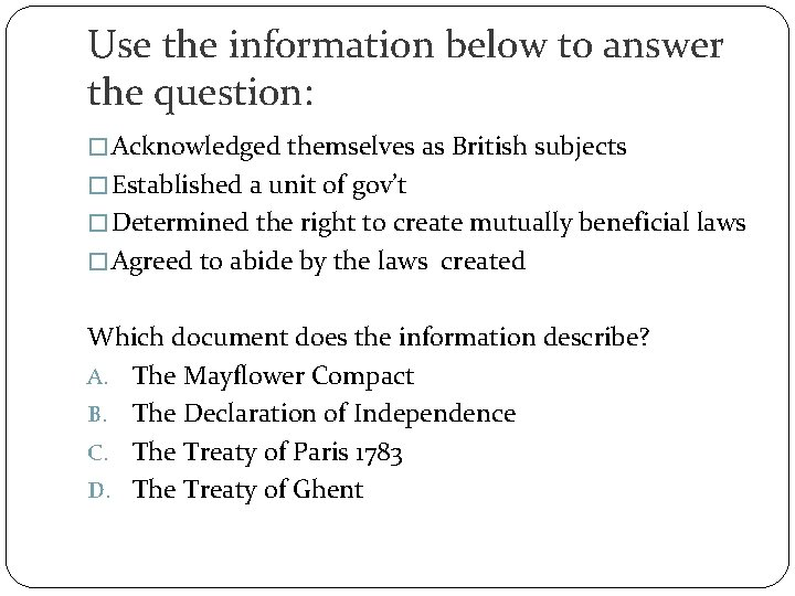 Use the information below to answer the question: � Acknowledged themselves as British subjects