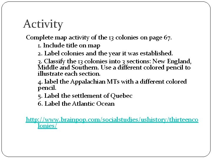 Activity Complete map activity of the 13 colonies on page 67. 1. Include title