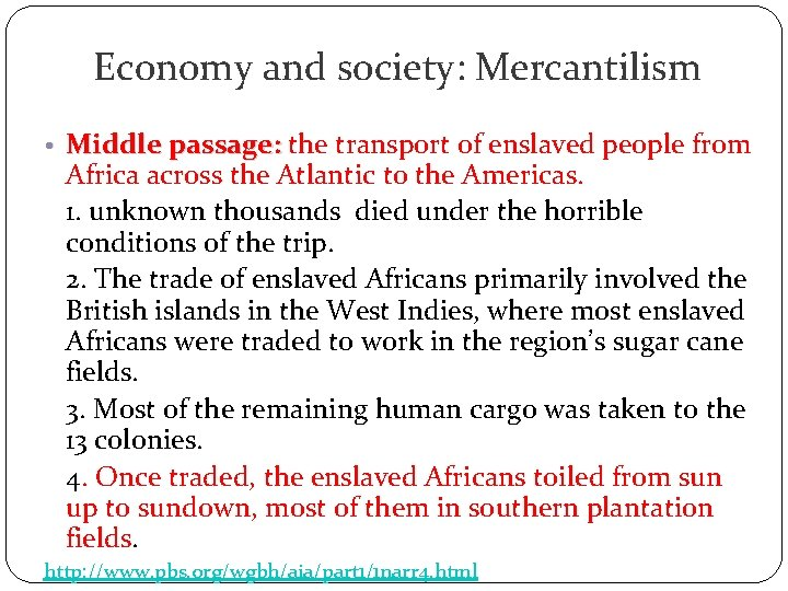 Economy and society: Mercantilism • Middle passage: the transport of enslaved people from Africa