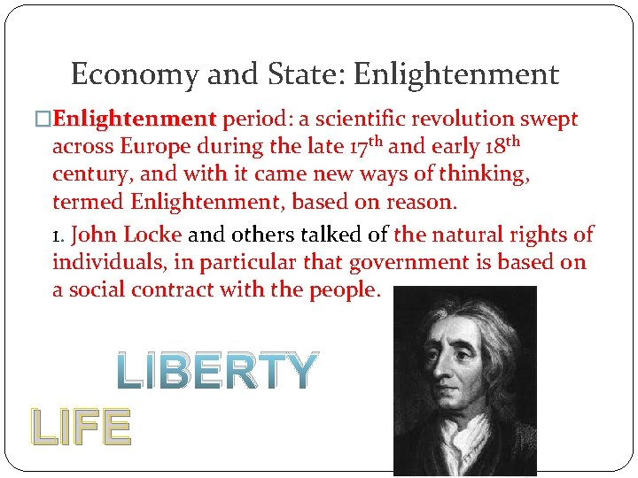 Economy and State: Enlightenment �Enlightenment period: a scientific revolution swept across Europe during the
