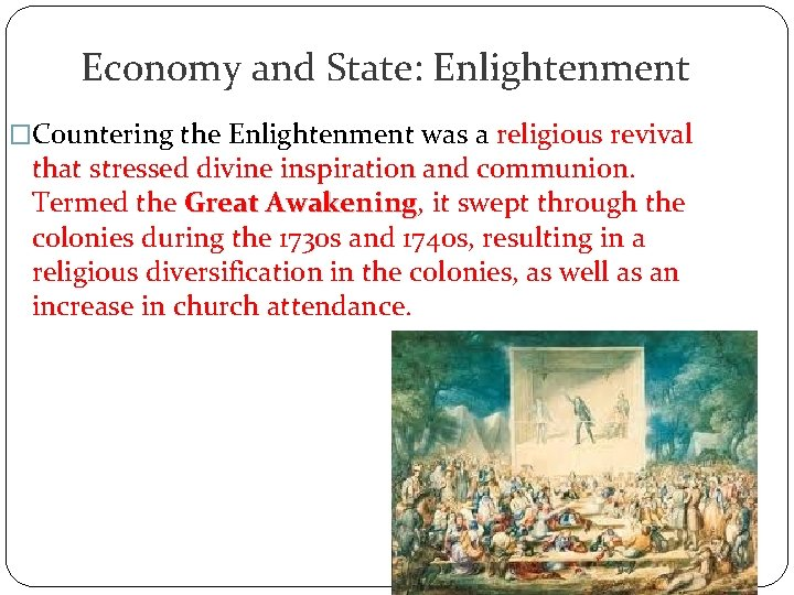 Economy and State: Enlightenment �Countering the Enlightenment was a religious revival that stressed divine