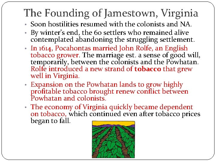 The Founding of Jamestown, Virginia • Soon hostilities resumed with the colonists and NA.