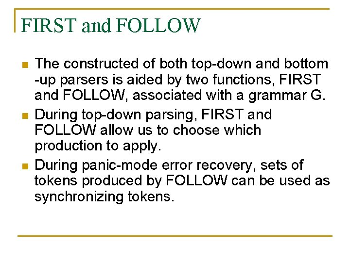 FIRST and FOLLOW n n n The constructed of both top-down and bottom -up