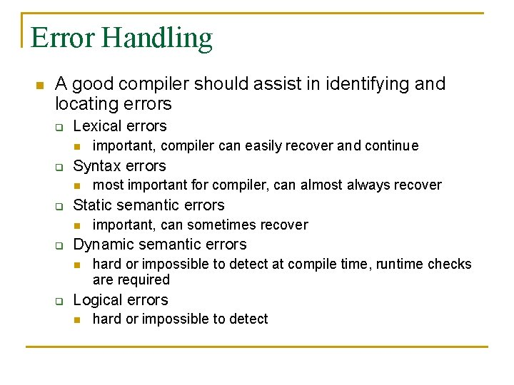 Error Handling n A good compiler should assist in identifying and locating errors q