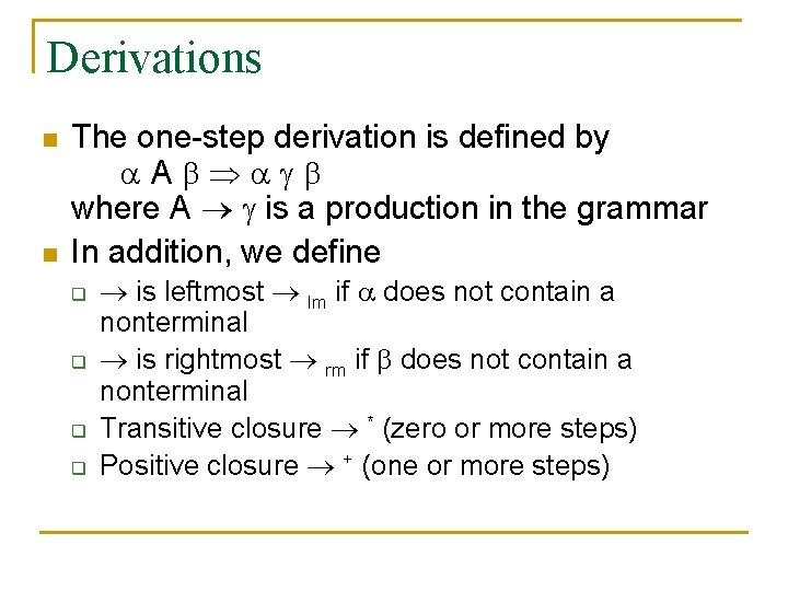 Derivations n n The one-step derivation is defined by A where A is a
