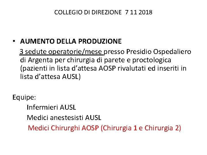 COLLEGIO DI DIREZIONE 7 11 2018 • AUMENTO DELLA PRODUZIONE 3 sedute operatorie/mese presso